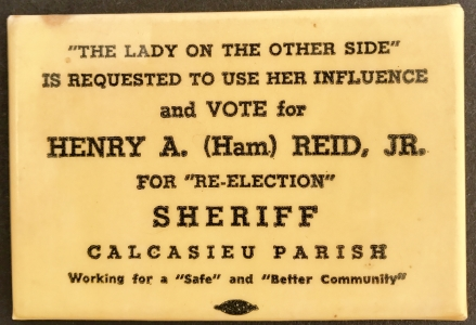Calcasieu Co. Sheriff Henry A. Reid, Jr. Re-election  mirror give away.