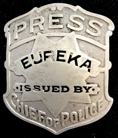 Eureka Press Pass issued by Chief of Police badge, hallmarked Ed Jones, circa 1935.